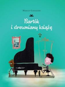 Bartók i drewniany książę_tłum. Anna Butrym_Książkowe Klimaty