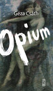 Geza Csath Opium